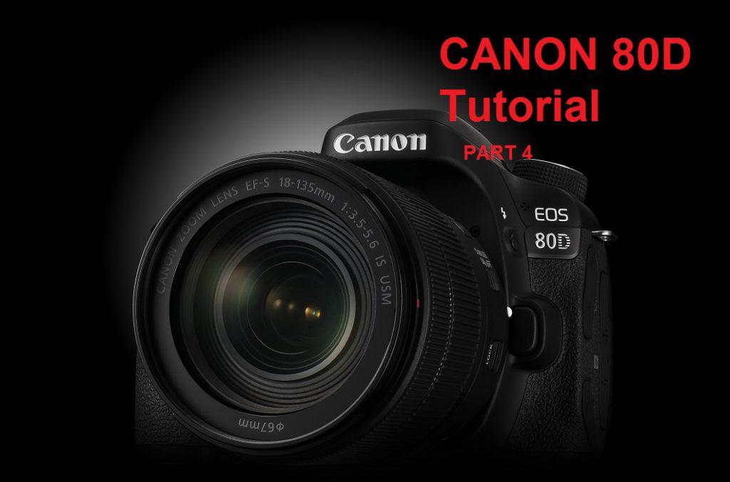 آموزش منوی دوربین کانن CANON 80D بخش چهارم