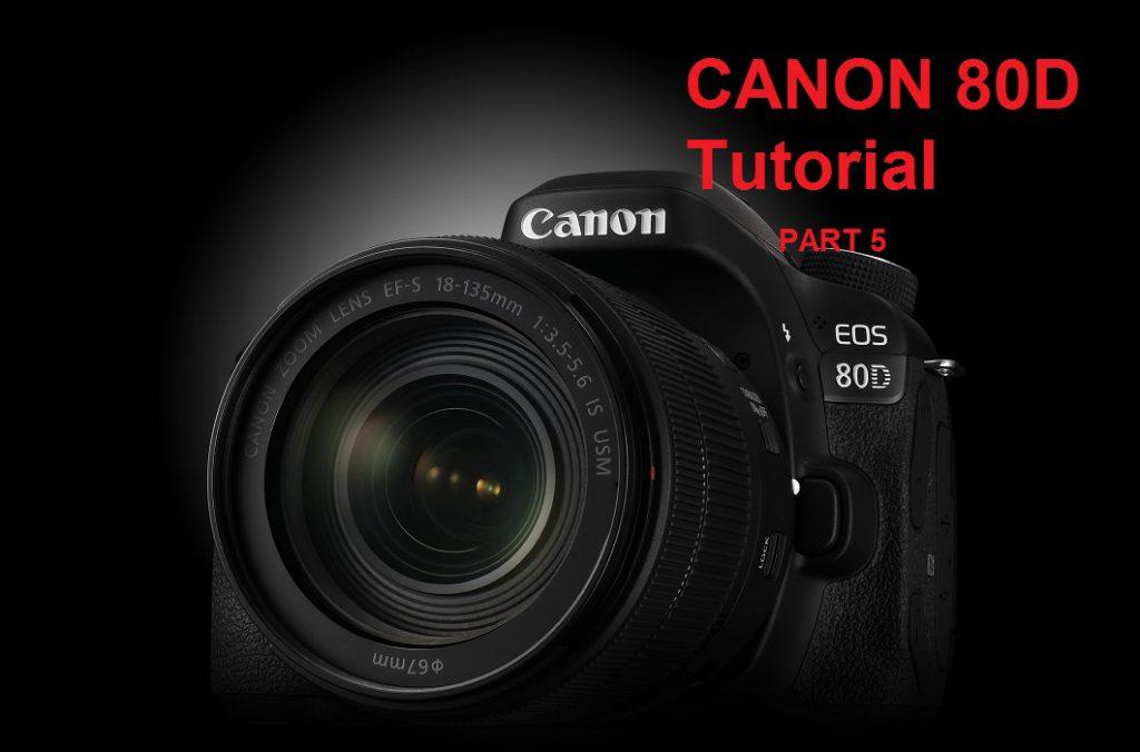 آموزش منوی دوربین کانن CANON 80D بخش پنجم