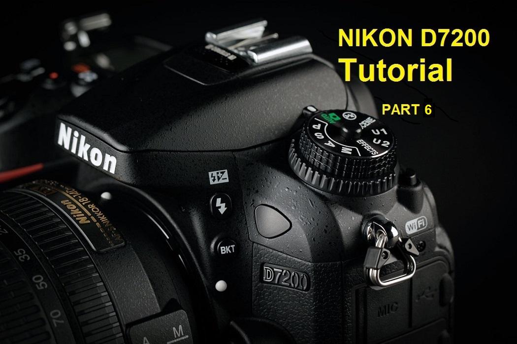آموزش منوی دوربین نیکون NIKON D7200 بخش ششم