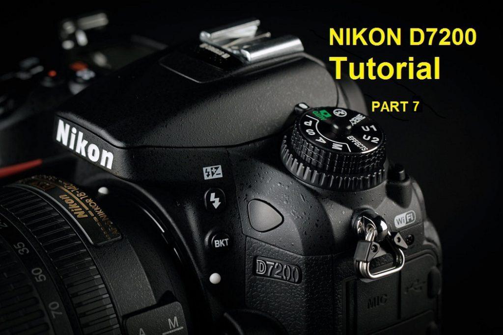 آموزش منوی دوربین نیکون NIKON D7200 بخش هفتم